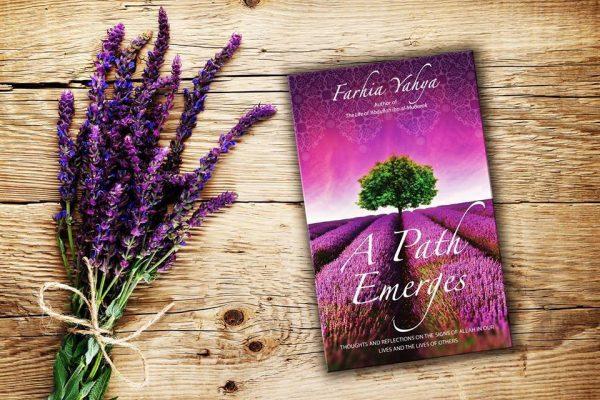 A Path Emerges by Ustadha Farhia Yahya